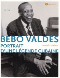 Bebo Valdés : Portrait d'une légende cubaine (1CD audio)