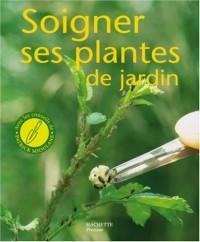 Soigner ses plantes de jardin : Les conseils d'un spécialiste pour prendre soin de vos arbres, de vos arbustes, de vos conifères et de vos plantes à fleurs