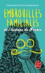 Embrouilles familiales de l'histoire de France [Poche]