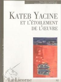 La Licorne, N° 92 : Kateb Yacine ou l'étoilement de l'oeuvre