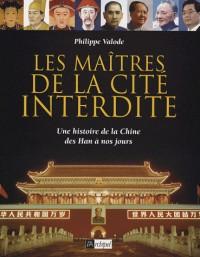 Les Maîtres de la Cité interdite : Une histoire de la Chine des Han à nos jours