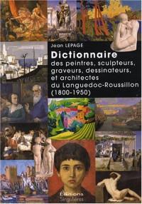 Dictionnaire des Peintres, Sculpteurs, Graveurs, Dessinateurs et Architectes du Languedoc-Roussillon ( 1800-1950)