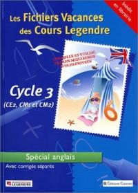 Les Fichiers Vacances des Cours Legendre : Anglais, CE2, CM1 et CM2-8-10 ans (+ corrigé)