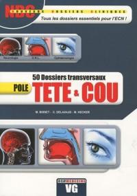 Pôle tête & cou : 50 dossiers transversaux