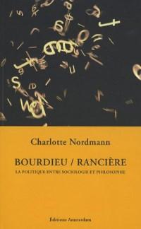 Pierre Bourdieu / Jacques Rancière