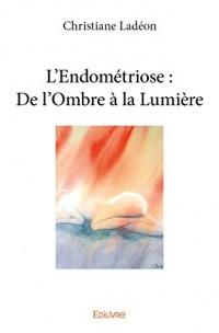 L'Endométriose : De l'Ombre à la Lumière