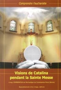 Visions de Catalina Pendant la Sainte Messe