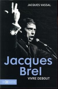 Jacques Brel, vivre debout NE
