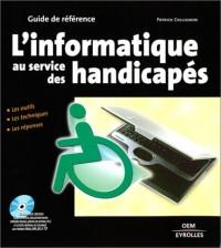L'informatique au service des handicapés, les outils techniques, les réponses (avec 1 CD-Rom)
