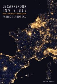 Le Carrefour invisible - Une chronique Française