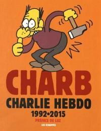 Charb : Charlie Hebdo 1992-2015