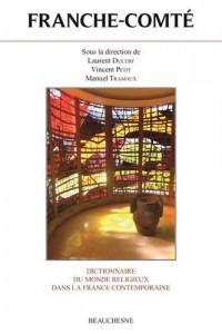 Dictionnaire du monde religieux dans la France contemporaine : Tome 12, Franche-Comté