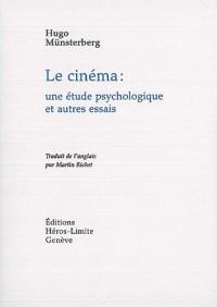 Le cinéma : une étude psychologique et autres essais