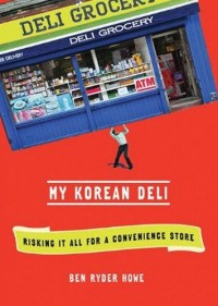 My Korean Deli: Risking It All for a Convenience Store