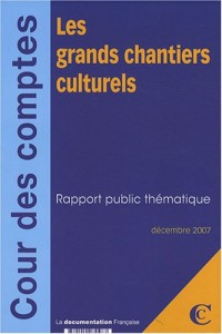 Les grands chantiers culturels : Rapport public thématique
