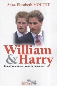 William & Harry : Dernière chance pour la couronne