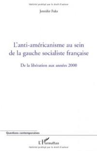 L'anti-américanisme au sein de la gauche socialiste française : De la libération aux années 2000