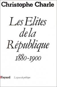 Les élites de la République: 1880-1900