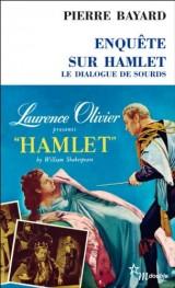 Enquête sur Hamlet : Le dialogue de sourds [Poche]