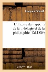 L'Histoire des Rapports de la Theologie et de la Philosophie