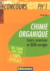 Chimie organique PH1 : Cours, exercices et QCM corrigés