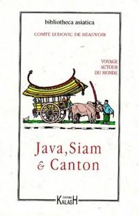 Voyage autour du monde : Java, Siam et Canton