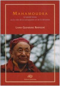 Mahamoudra : Le grand sceau ou la voie de la compassion et de la dévotion
