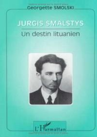 Jurgis Smalstys : Un destin lituanien