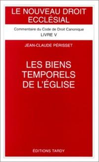 LES BIENS TEMPORELS DE L'EGLISE. Commentaire des canons 1254-1310