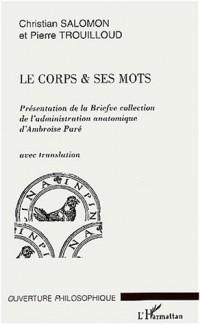 Le corps & ses mots : Présentation de la Briefve collection de l'admiration anatomique d'Ambroise Paré, avec translation