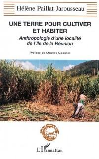Terre pour cultiver et habiter une anthropologie d'une localité de l'île