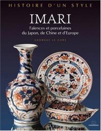 Imari : Faïences et porcelaines du Japon, de Chine et d'Europe