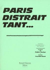 Paris distrait tant ...