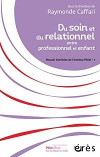 Du soin et du relationnel entre professionnel et enfant : Recueil d'articles de l'Institut Pikler - 1