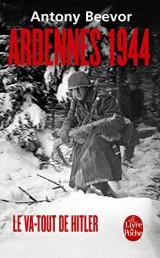 Ardennes 1944, le va-tout d'Hitler [Poche]