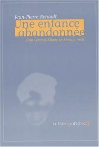 Une enfance abandonnée, Jean Genet à Alligny-en-Morvan. Récit