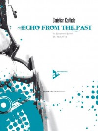 Partitions classique ADVANCE MUSIC KORTHALS C. - ECHO FROM THE PAST - 5 SAXOPHONES Basson