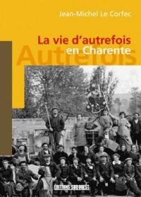 La vie d'autrefois en Charente