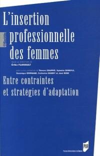 L'insertion professionnelle des femmes : Entre contraintes et stratégies d'adaptation