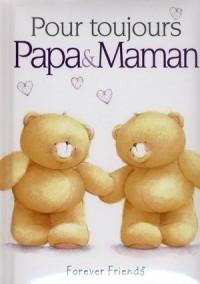 Pour toujours Papa & Maman