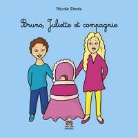 Bruno, Juliette et compagnie