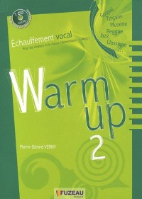 Warm up 2 : Echauffement vocal pour les choeurs et les classes (1CD audio)