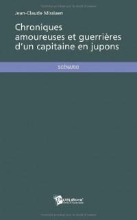 Chroniques amoureuses et guerrières d'un capitaine en jupons