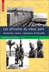 Colporteurs africains à Marseille : Un siècle d'aventures
