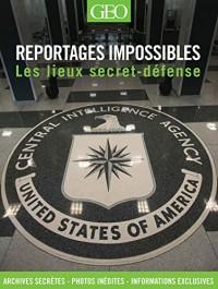 Reportages impossibles - Les lieux secret-défense