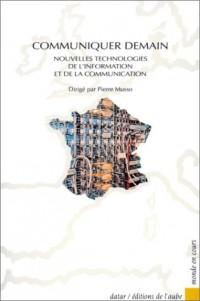 Communiquer demain ? : Nouvelles technologies de l'information et de la communication