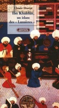 Ibn Khaldun - Un islam des Lumières ?
