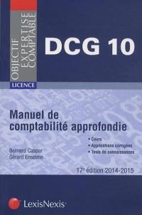 Manuel de comptabilité approfondie : DCG 10, Licence, Cours, Applications, Tests de connaissances, 2014-2015