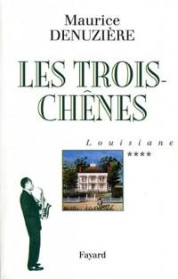 Louisiane, Tome 4 : Les Trois-Chênes