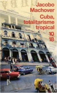 Cuba, totalitarisme tropical